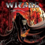 "WIZARD ""Trail Of Dead"""