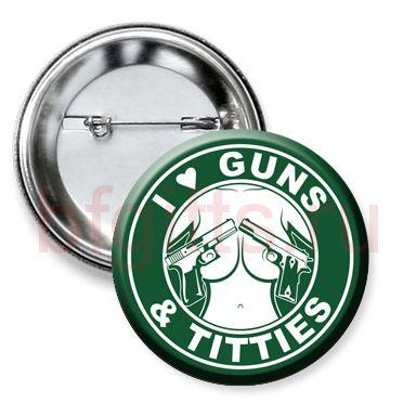 "Значок ""I love guns & titties"""