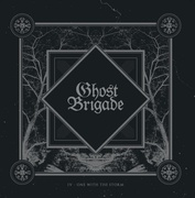 "GHOST BRIGADE ""IV – One With The Storm"" - 2015"