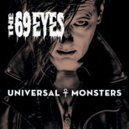 "THE 69 EYES ""Universal Monsters"""