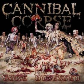 """CANNIBAL CORPSE """"Gore Obsessed"""" 2002"""