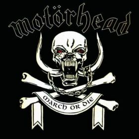 MOTORHEAD - MARCH OR DIE