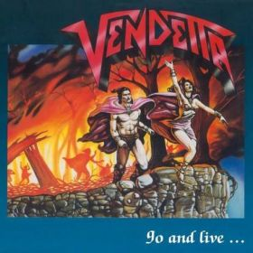 "VENDETTA ""Go and Live... Stay and Die"" 1987/2017"
