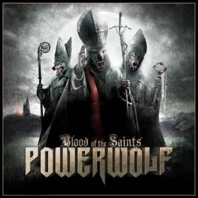 POWERWOLF - Blood Of The Saints 2011