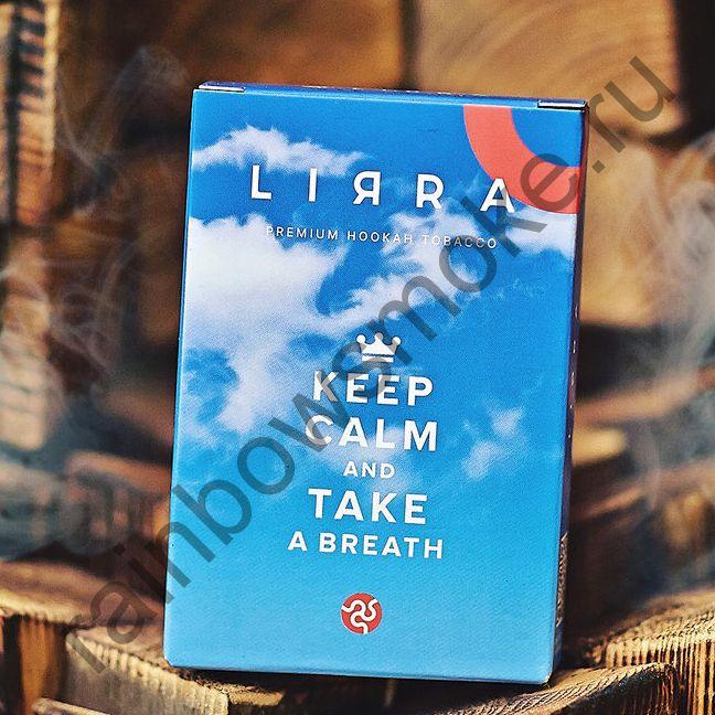 Lirra 50 гр - Keep Calm and Take a Breath (Успокойся и Сделай Вдох)