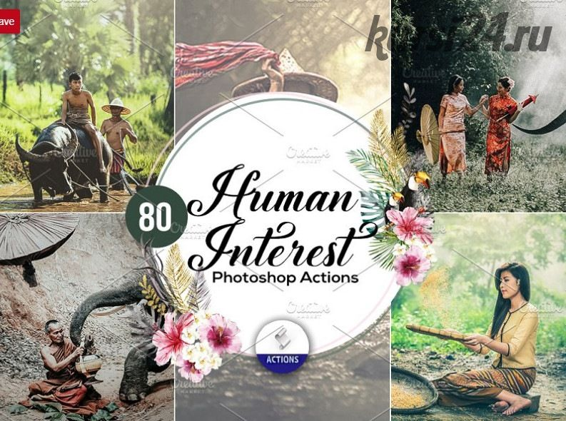 [creativemarket.com] 80 Human Interest Photoshop Actions