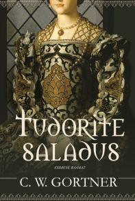 Tudorite saladus. Esimene raamat