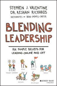 Blending Leadership. Six Simple Beliefs for Leading Online and Off