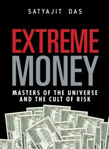 Extreme Money. The Masters of the Universe and the Cult of Risk